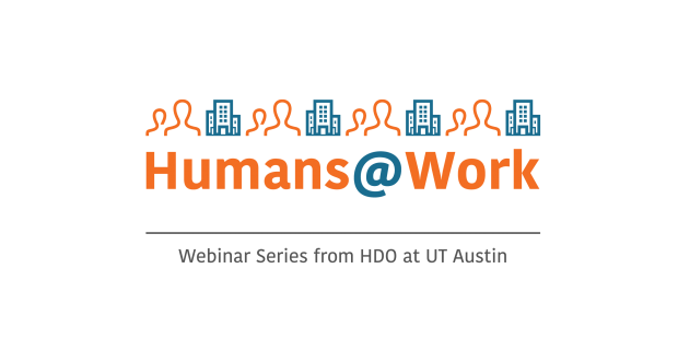 Humans@Work: Our New Webinar Series
